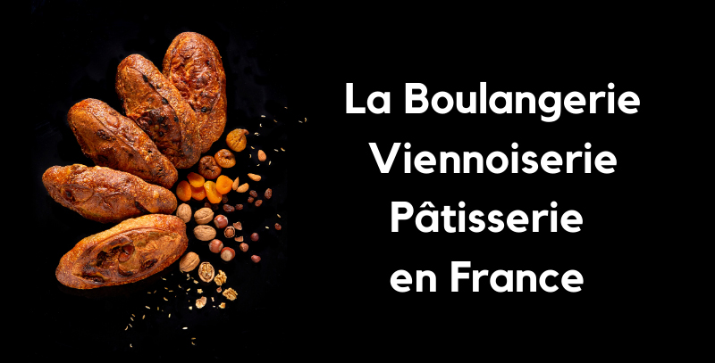 La Boulangerie Viennoiserie Pâtisserie en France