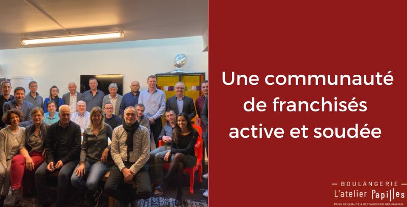 Une communauté de franchisés active et soudée